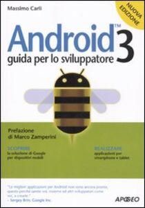 Libro Android 3. Guida per lo sviluppatore Massimo Carli