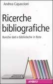 Libro Ricerche bibliografiche. Banche dati e biblioteche in Rete Andrea Capaccioni