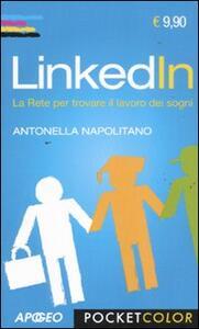 LinkedIn. La rete per trovare il lavoro dei sogni - Antonella Napolitano - copertina