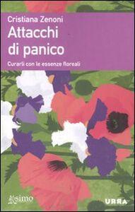 Libro Attacchi di panico. Curarli con le essenze floreali Cristiana Zenoni