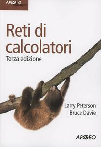 Reti di calcolatori - Larry L. Peterson,Bruce S. Davie - copertina