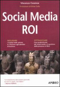 Foto Cover di Social media ROI, Libro di Vincenzo Cosenza, edito da Apogeo