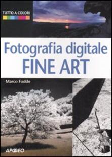 Fotografia digitale. Fine art - Marco Fodde - copertina