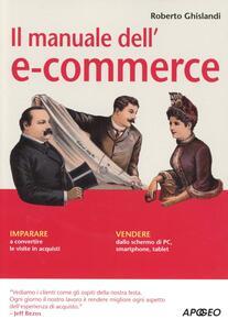 Il manuale dell'e-commerce - Roberto Ghislandi - copertina