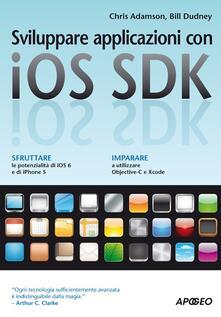 Sviluppare applicazioni con iOS SDK - Chris Adamson,Bill Dudney - copertina