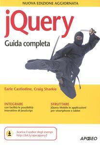 JQuery. Guida completa - Earle Castledine,Craig Sharkie - copertina