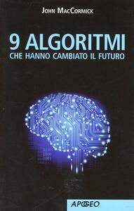 9 algoritmi che hanno cambiato il futuro