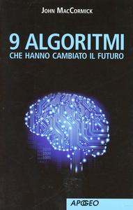 Libro 9 algoritmi che hanno cambiato il futuro John MacCormick