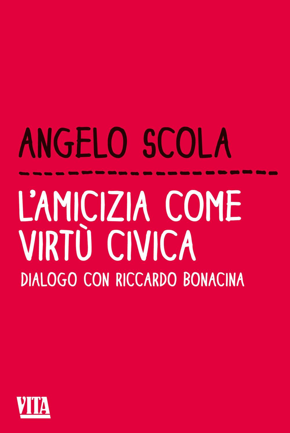 L' amicizia come virtù civica. Dialogo con Riccardo Bonacina