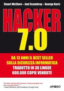 Hacker 7.0 - Stuart McClure,George Kurtz,Joel Scambray - copertina
