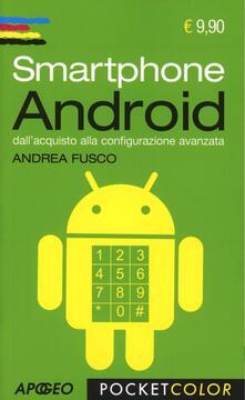 Smartphone Android. Dallacquisto alla configurazione avanzata.pdf