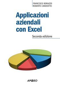 Applicazioni aziendali con Excel - Francesco Borazzo,Roberto Candiotto - copertina