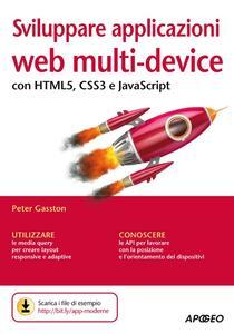 Sviluppare applicazioni web multi-device con HTMLS, CSS3 e JavaScript - Peter Gasston - copertina