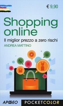 Shopping online. Il miglior prezzo a zero rischi - Andrea Mattino - copertina