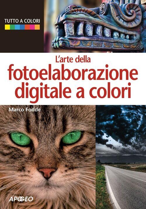 L' arte della fotoelaborazione digitale a colori