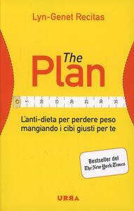 The Plan. L'anti-dieta per perdere peso mangiando i cibi giusti per te - Lyn-Genet Recitas - copertina
