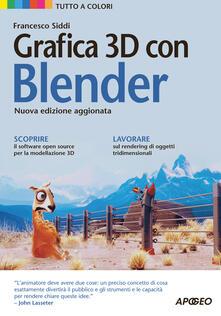 Grafica 3D con Blender - Francesco Siddi - copertina