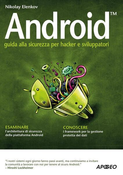 Android. Guida alla sicurezza per hacker e sviluppatori - Nikolay Elenkov - copertina