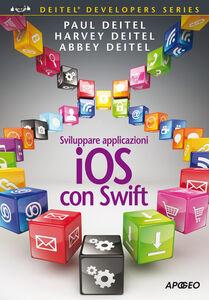 Foto Cover di Sviluppare applicazioni iOS con Swift, Libro di AA.VV edito da Apogeo