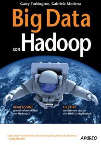 Big Data con Hadoop - Garry Turkington,Gabriele Modena - copertina