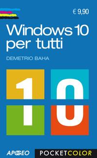 Windows 10 per tutti - Baha Demetrio - wuz.it