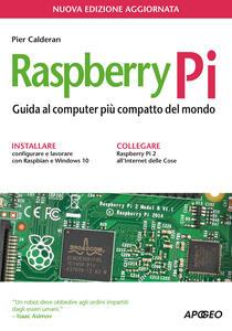 Raspberry Pi. Guida al computer più compatto del mondo - Pier Calderan - copertina