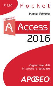 Access 2016. Con aggiornamento online - Marco Ferrero - copertina