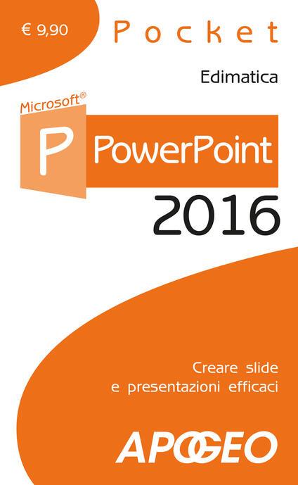 PowerPoint 2016. Creare slide e presentazioni efficaci - copertina