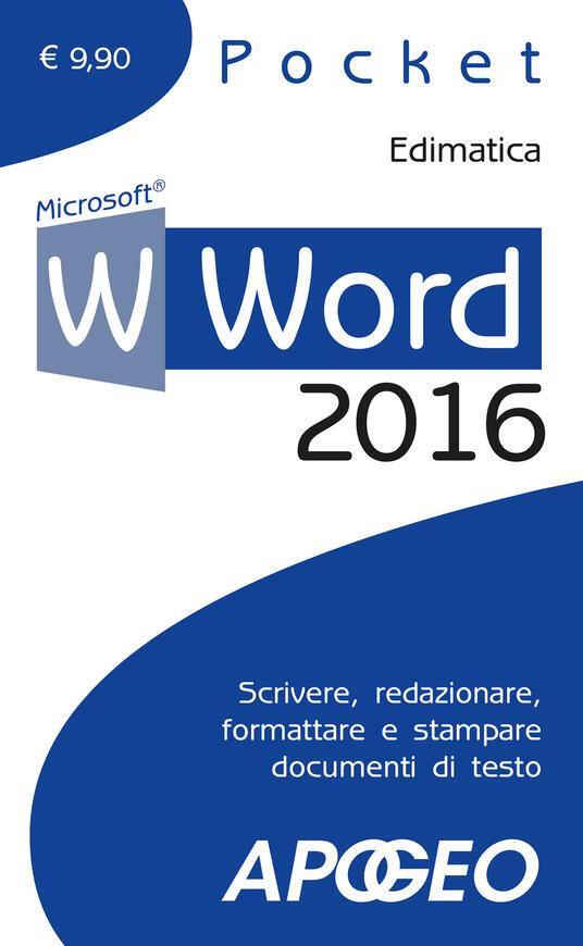 Word 2016. Scrivere, redazionare, formattare e stampare documenti di testo - copertina