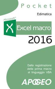 Excel macro 2016. Dalla registrazione della prima macro al linguaggio VBA - copertina