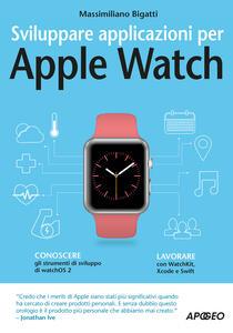 Sviluppare applicazioni per Apple Watch - Massimiliano Bigatti - copertina