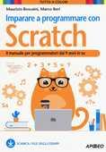 Libro Imparare a programmare con Scratch. Il manuale per programmatori dai 9 anni in su Maurizio Boscaini Marco Beri