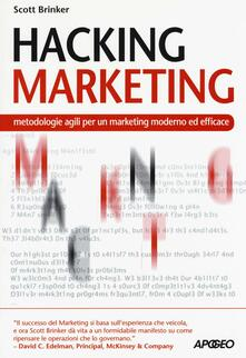 Hacking marketing. Metologie agili per un marketing moderno ed efficace - Scott Brinker - copertina