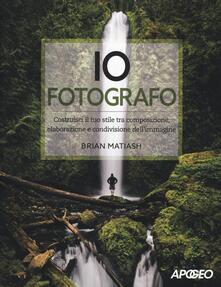 Filippodegasperi.it Io fotografo. Costruisci il tuo stile tra composizione, elaborazione e condivisione dell'immagine Image