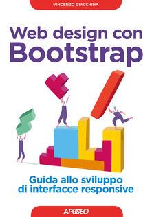 Web design con Bootstrap. Guida allo sviluppo di interfacce responsive. Con Contenuto digitale per download.pdf