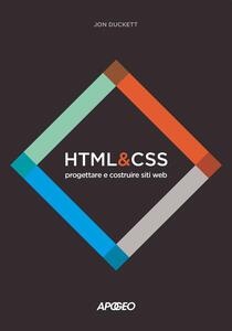 HTML e CSS. Progettare e costruire siti web. Con Contenuto digitale per download e accesso on line - Jon Duckett - copertina
