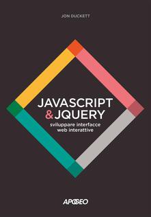 Ipabsantonioabatetrino.it JavaScript & JQuery. Sviluppare interfacce web interattive. Con Contenuto digitale per download e accesso on line Image