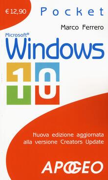 Windows 10. Nuova edizione aggiornata alla versione Creators Update. Nuova ediz. - Marco Ferrero - copertina
