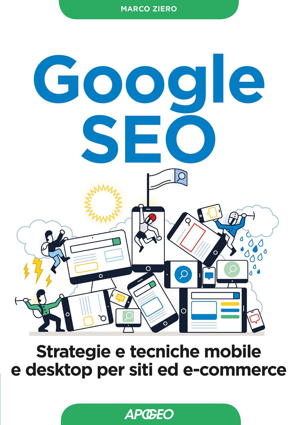 Image of Google SEO. Strategie e tecniche mobile e desktop per siti ed e-commerce