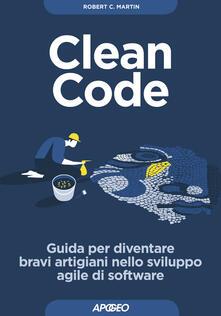 Clean code. Guida per diventare bravi artigiani nello sviluppo agile di software.pdf