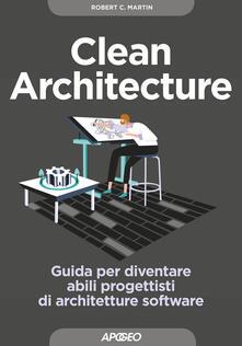 Clean architecture. Guida per diventare abili progettisti di architetture software.pdf