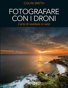 Fotografare con i droni. Larte di scattare in volo.pdf
