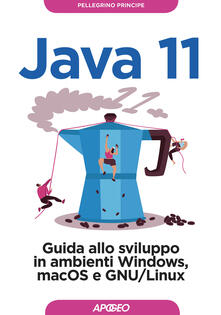 Voluntariadobaleares2014.es Java 11. Guida allo sviluppo in ambienti Windows, macOS e GNU/Linux Image
