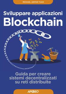 Radiospeed.it Sviluppare applicazioni blockchain. Guida per creare sistemi decentralizzati su reti distribuite. Con Contenuto digitale per download Image