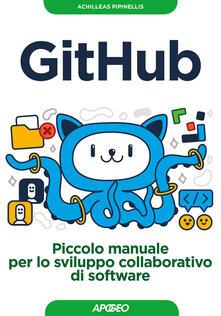 GitHub. Piccolo manuale per lo sviluppo collaborativo di software - Achilleas Pipinellis - copertina
