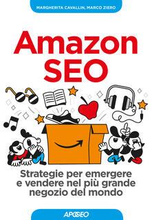 Amazon SEO. Strategie per emergere e vendere nel più grande negozio del mondo.pdf