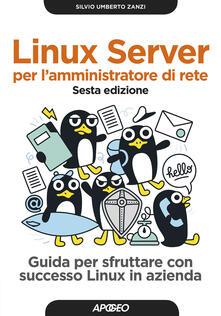 Criticalwinenotav.it Linux Server per l'amministratore di rete. Guida per sfruttare con successo Linux in azienda Image