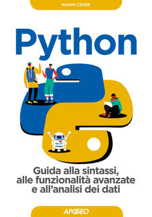 Python. Guida alla sintassi, alle funzionalità avanzate e all'analisi dei dati. Con Contenuto digitale per download - Naomi Ceder - copertina