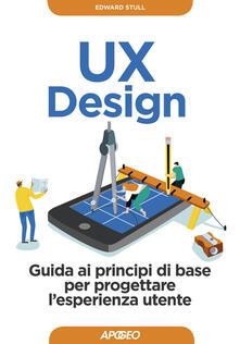 UX design. Guida ai principi di base per progettare lesperienza utente.pdf