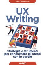 UX writing. Strategie e strumenti per conquistare gli utenti con le parole